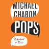 Michael Chabon - Pops (Unabridged)  artwork