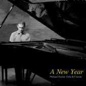 Michael Hunter Ochs & Friends - A New Year