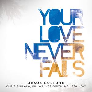 Jesus Culture - Happy Day feat. Kim Walker-Smith [Live]
