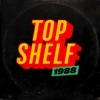 Top Shelf 1988