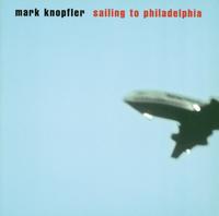 Mark Knopfler - Sailing To Philadelphia artwork