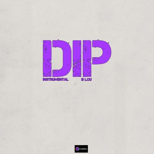 B. Lou - Dip (Originally Performed by Tyga, Nicki Minaj)