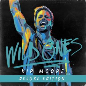 Kip Moore - Wild Ones (Deluxe)