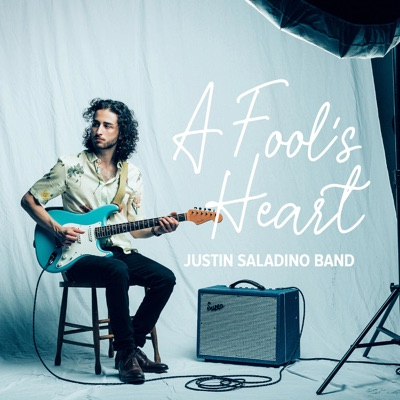 Justin Saladino Band – A Fool's Heart