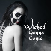 Wicked Gonna Come
