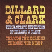 The Fantastic Expedition of Dillard & Clark + Through the Morning Through the Night