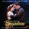 Alan Jay Lerner & Frederick Loewe - Lerner & Loewe's Brigadoon (New York City Center 2017 Cast Recording)