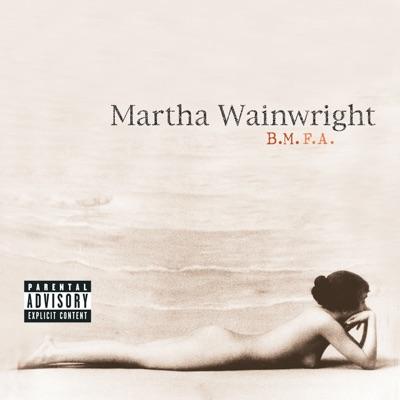 B.M.F.A. - EP - Martha Wainwright