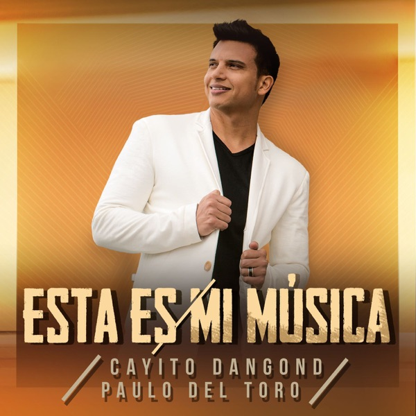 Cayito Dangond & Paulo Del Toro - Esta Es Mi Música (2017) [MP3 @320 Kbps]