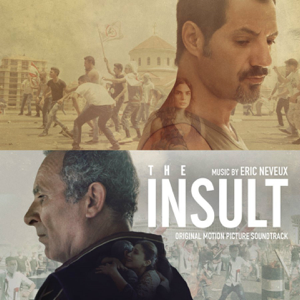 Eric Neveux - The Insult (Original Motion Picture Soundtrack)
