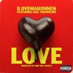ILOVEMAKONNEN - Love (feat. Rae Sremmurd)