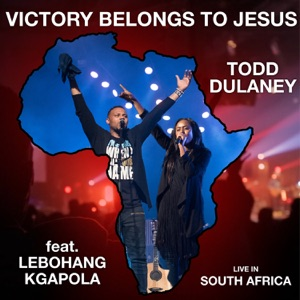 Victory Belongs to Jesus (Live in South Africa) [feat. Lebohang Kgapola] - Single Mp3 Download
