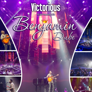 Benjamin Dube - Victorious in His Presence