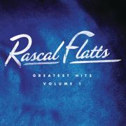 Greatest Hits, Vol. 1 (Remastered) - Rascal Flatts - Rascal Flatts