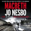 Jo NesbГё - Macbeth (Unabridged) artwork