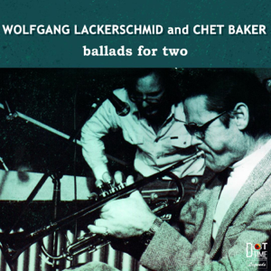 Chet Baker & Wolfgang Lackerschmid - Ballads for Two