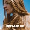 Replace Me - Single