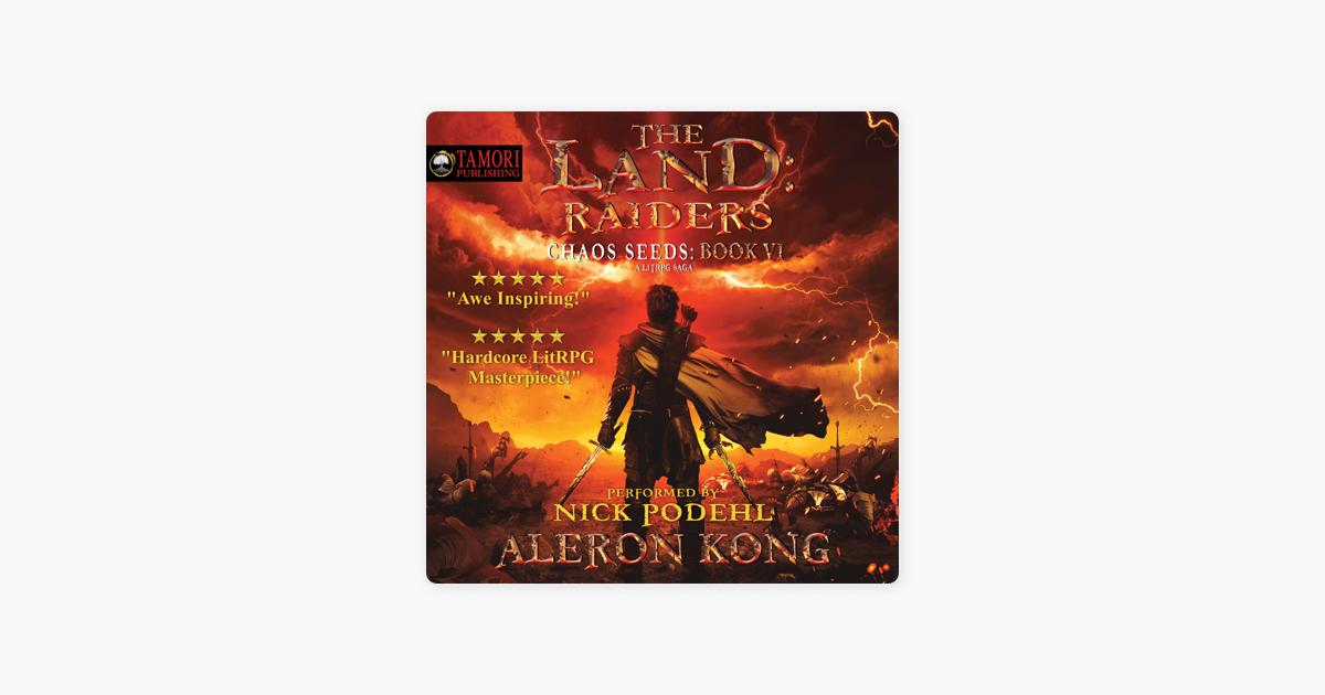 The Land: Raiders: A LitRPG Saga: Chaos Seeds, Book 6 ...