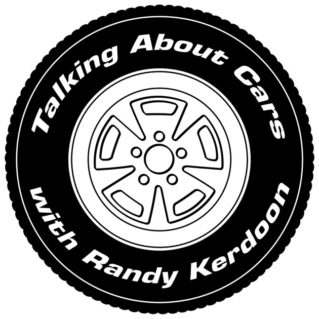 Talking About Cars With Randy Kerdoon By Radio Com On Apple Podcasts