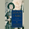 Joan of Arc: A Life Transfigured (Unabridged)