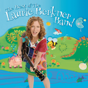 The Best of the Laurie Berkner Band (Deluxe Edition) - The Laurie Berkner Band - The Laurie Berkner Band