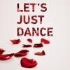 Let's Just Dance - Single
