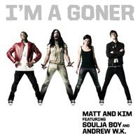 I'm a Goner (feat. Soulja Boy & Andrew W.K.) - Single