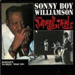 Sonny Boy Williamson & The Yardbirds - Bye Bye Bird