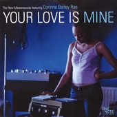 The New Mastersounds - Your Love Is Mine (feat. Corinne Bailey Rae)