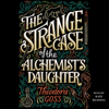 Theodora Goss - The Strange Case of the Alchemist's Daughter (Unabridged)  artwork