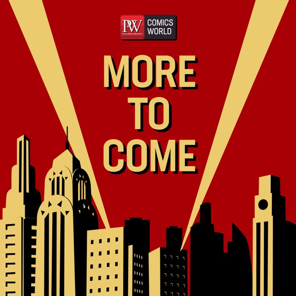 PW Comics World: More To Come