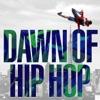 Dawn of Hip Hop