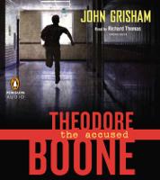 Theodore Boone: the Accused (Unabridged)