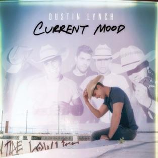 Current Mood – Dustin Lynch