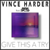 Give This a Try (feat. Ryan Enzed) - Single, Vince Harder