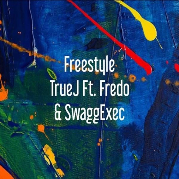 Freestyle (feat. SwaggExec & Fredo) - Single