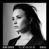 Tell Me You Love Me (NOTD Remix) - Demi Lovato
