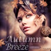 Autumn Breeze - Chill Sounds for Relaxing Moments
