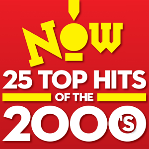 Various Artists - Now: 25 Top Hits of the 2000's