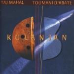 Taj Mahal & Toumani Diabaté - Queen Bee
