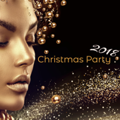 Christmas Party 2018 – Electronic Christmas Party Songs, Lounge & House Xmas Music for Cocktails & Drinks Dancing Night