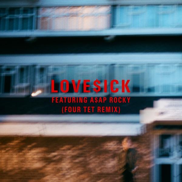 Love$ick (Four Tet Remix) [feat. A$AP Rocky] - Single