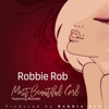 Robbie Rob - Most Beautiful Girl (Robster's Mini Me Mix) [feat. Brando] artwork