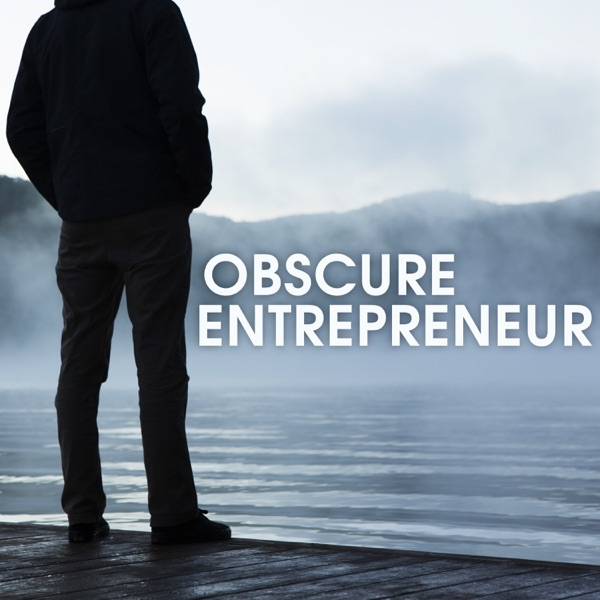 Obscure Entrepreneur Podcast