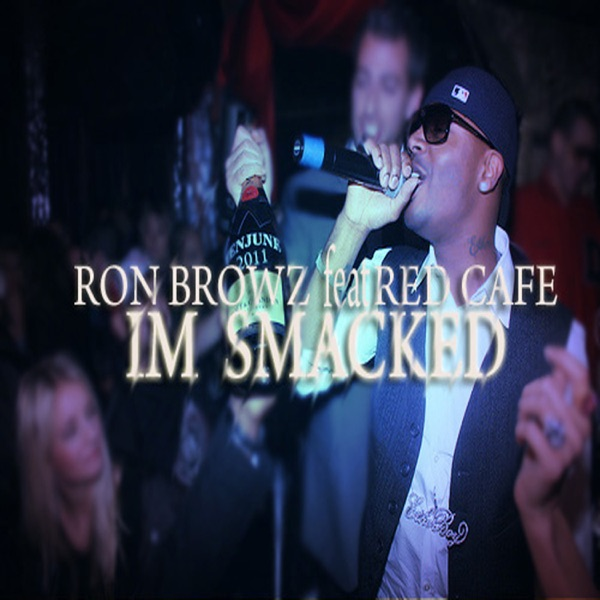 I'm Smacked (feat. Red Café) - Single