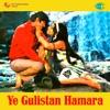 Ye Gulistan Hamara