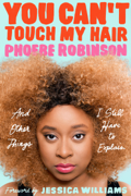 You Can't Touch My Hair: And Other Things I Still Have to Explain (Unabridged)
