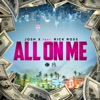 All On Me (feat. Rick Ross) - Single, Josh X