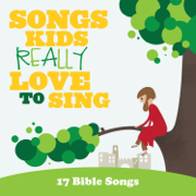 Songs Kids Really Love to Sing: 17 Bible Songs - Kids Choir - Kids Choir