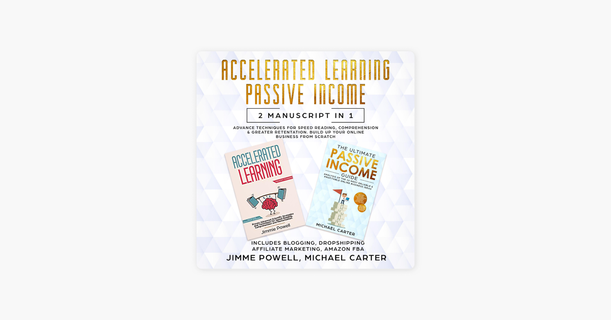 ‎Passive Income, Accelerated Learning: Advance Tactics for Speed Reading,  Comprehension & Greater Retentation  Build Up Your Online Business from
